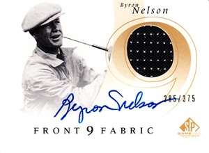 Byron Nelson certified autograph 2002 SP Game Used Front 9 Fabric golf card #285/375