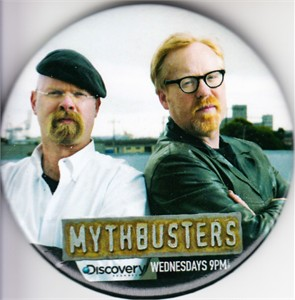 Mythbusters 2008 Comic-Con promo button or pin (Jamie Hyneman & Adam Savage)