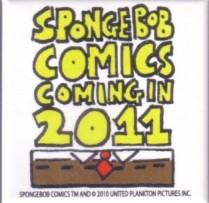 Spongebob Squarepants Comics 2010 Comic-Con promo button or pin