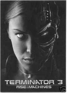 Terminator 3 Rise of the Machines promo card P2