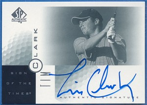 Tim Clark certified autograph 2001 SP Authentic golf card