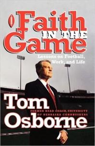 Tom Osborne Faith in the Game hardcover book