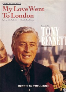 Tony Bennett My Love Went To London sheet music