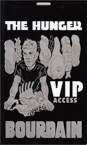 Anthony Bourdain The Hunger tour VIP Access 3x5 inch metallic badge