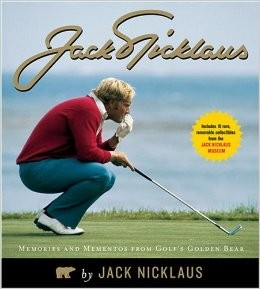 Jack Nicklaus Memories and Mementos from Golf's Golden Bear 2007 hardcover book