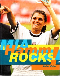 Mia Hamm Rocks! 1999 paperback soccer photo book