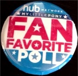 My Little Pony Fan Favorite 2013 Comic-Con promo button or pin