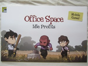 Office Space Idle Profits mobile game 2017 Comic-Con exclusive poster