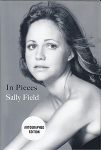 Sally Field autographed In Pieces hardcover first edition book