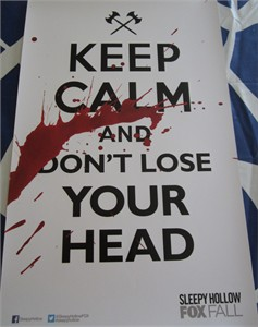 Sleepy Hollow 2013 Comic-Con 11x17 inch mini promo Keep Calm and Don't Lose Your Head poster MINT